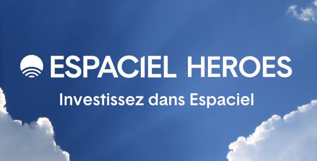 Investissez dans Espaciel, rejoignez les Espaciel Heroes !